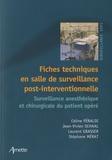 Céline Péraldi et Jean-Vivien Schaal - Fiches techniques en salle de surveillance post-interventionnelle - Surveillance anesthésique et chirurgicale du patient.