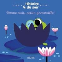 Céline Person et Aurélie Abolivier - Bonne nuit, petite grenouille !.