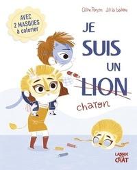 Céline Person et  Lili la Baleine - Je suis un [lion  chaton - Avec 2 masques à colorier.