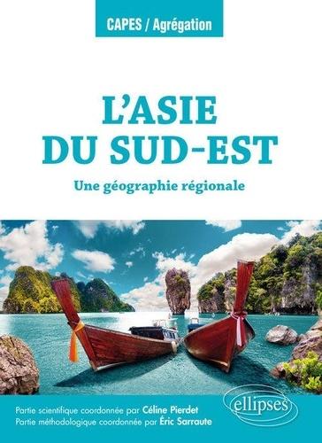 L'Asie du Sud-Est. Une géographie régionale