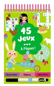 Céline Potard - 45 jeux à Pâques !.
