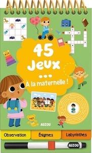 Céline Potard - 45 jeux... à la maternelle !.