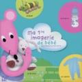 Céline Potard et  Collectif - Ma 1re imagerie de bébé - avec Moustilou la souris.