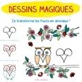 Céline Pottier - Dessins magiques - Je transforme les fruits en animaux !.
