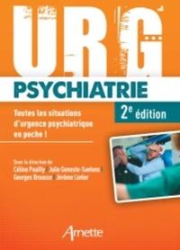 Céline Pouilly et Julie Geneste-Saelens - Urg' psychiatrie - Toutes les situations d'urgence en poche.