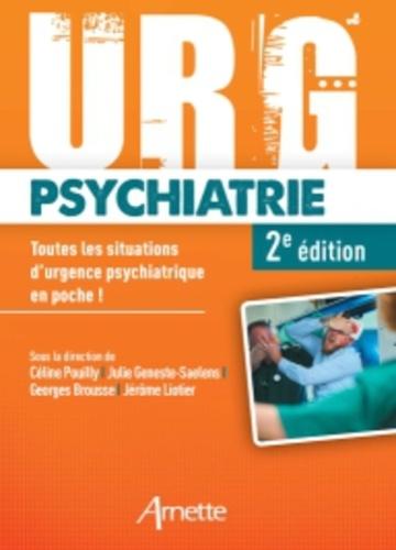 Urg' psychiatrie - Céline Pouilly, Julie Geneste-Saelens, Jérôme Liotier, Georges Brousse - 9782718414768 - 28,99 €
