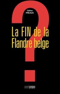 Céline Préaux - La fin de la flandre belge ?.