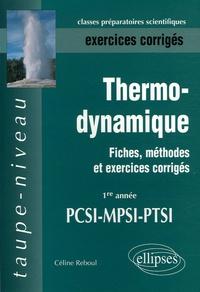 Céline Reboul - Thermodynamique PCSI-MPSI-PTSI Exercices corrigés - Fiches, méthodes et exercices corrigés.