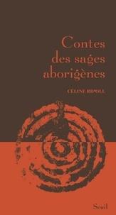 Céline Ripoll - Contes des sages aborigènes.