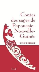Céline Ripoll - Contes des sages de Papouasie-Nouvelle-Guinée.