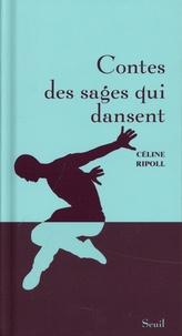 Céline Ripoll - Contes des sages qui dansent.