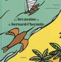 Céline Ripoll et Laurence de Kemmeter - La bécassine et le bernard-l'hermite.