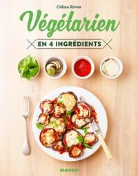 Céline Rivier - Végétarien en 4 ingrédients.