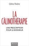 Céline Rivière - Câlinothérapie - Une prescription pour le bonheur.