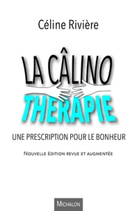 Ebooks gratuits à télécharger pour tablette La câlinothérapie  - Une prescription pour le bonheur (Litterature Francaise)
