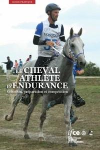 Céline Robert - Le cheval athlète d'endurance - Sélection, préparation et compétition.