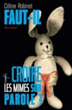 Céline Robinet - Faut-il croire les mimes sur parole ?.