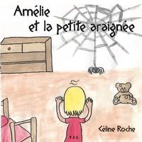 Céline Roche - Amélie et la petite araignée.
