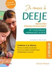 Céline Rose et Christophe Valette - Je réussis le DEEJE. Diplôme d'État d'éducateur de jeunes enfants - Domaines de compétences 1 à 4 avec socle commun DEASS, DEES et unité transversale d'initiation à la démarche de recherche.