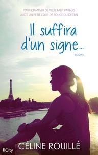 Céline Rouillé - Il suffira d'un signe.