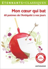 Céline Roumégoux - Mon coeur qui bat - 60 poèmes de l'Antiquité à nos jours.