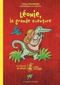 Céline Rozanski - Les aventures de Léonie la petite crocodile  : Léonie, la grande aventure.