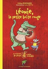 Céline Rozanski - Les aventures de Léonie la petite crocodile  : Léonie, la petite boîte rouge.