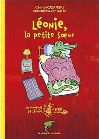 Céline Rozanski - Les aventures de Léonie la petite crocodile  : Léonie, la petite soeur.