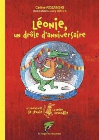 Céline Rozanski - Les aventures de Léonie la petite crocodile  : Léonie, un drôle d'anniversaire.