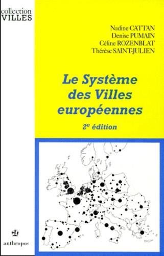 Céline Rozenblat et  Collectif - Le système des villes européennes.