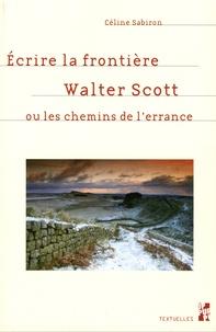 Histoiresdenlire.be Ecrire la frontière - Walter Scott ou les chemins de l'errance Image