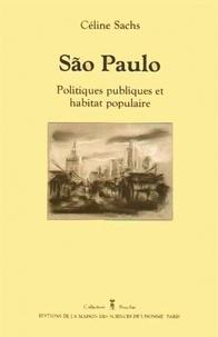 Céline Sachs - Sao Paulo - Politiques publiques et habitat populaire.