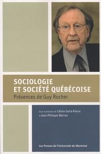 Céline Saint-Pierre et Jean-Philippe Warren - Sociologie et société québécoise - Présences de Guy Rocher.