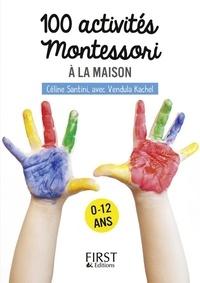 Céline Santini et Vendula Kachel - 100 activités Montessori pour les enfants.