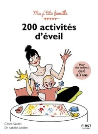 Céline Santini et Isabelle Leddet - 200 activités d'éveil - 0 à 3 ans.