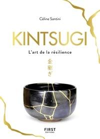 Céline Santini - Kintsugi - L'art de la résilience.