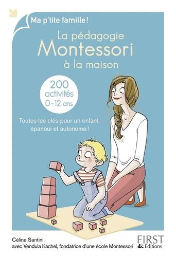 Céline Santini et Vendula Kachel - MA P TITE FAMIL  : La pédagogie Montessori à la maison : 200 activités.