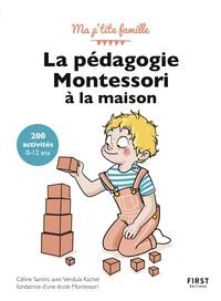 Céline Santini et Vendula Kachel - La pédagogie Montessori à la maison.