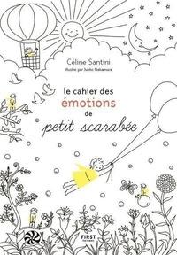 Céline Santini - Le cahier des émotions de Petit scarabée.