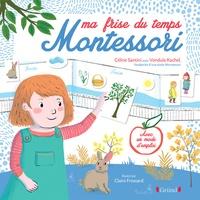Céline Santini et Vendula Kachel - Ma frise du temps Montessori.
