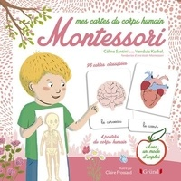 Céline Santini et Vendula Kachel - Mes cartes du corps humain Montessori - Avec 96 cartes classifiées, 4 posters.