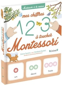 Céline Santini et Vendula Kachel - Mes chiffres à toucher Montessori.