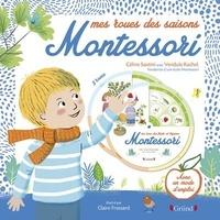 Céline Santini et Vendula Kachel - Mes roues des saisons Montessori.