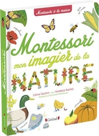 Céline Santini et Vendula Kachel - Mon imagier de la nature Montessori.