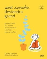 Céline Santini - Petit Scarabée deviendra grand.