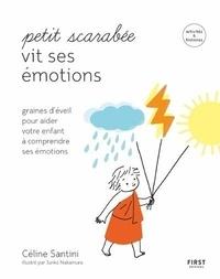 Céline Santini - Petit Scarabée vit ses émotions.