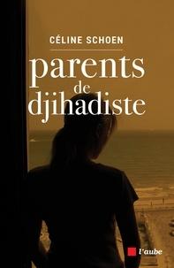 Céline Schoen - Parent de djihadiste.