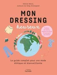 Celine Seris - Mon dressing heureux - Le guide complet pour une mode éthique et bienveillante.