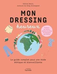 Celine Seris - Mon dressing heureux - Le guide pratique de la mode écologique et responsable.