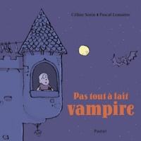 Céline Sorin et Pascal Lemaître - Pas tout à fait vampire.